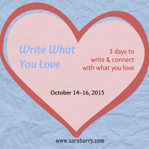 Write What You Love—3 days to start writing and connect to what you love