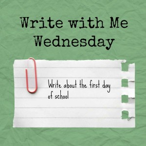 Write with M Wednesday writing prompt: Write about the first day of school