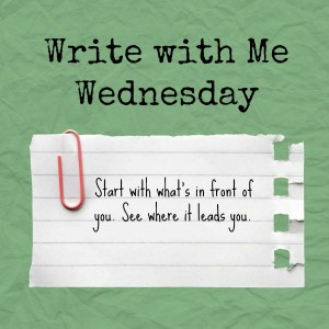 Write with Me Wednesday writing prompt