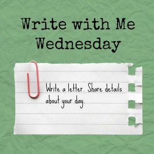 Write with Me Wednesday: Write a letter.